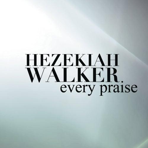 Every Praise de Hezekiah Walker