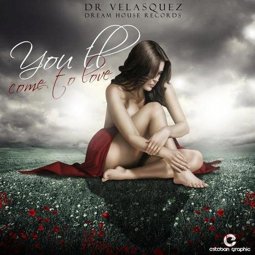You'll Come to Love de Dr Velasquez