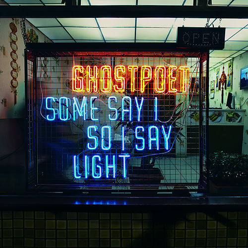 Some Say I So I Say Light von Ghostpoet
