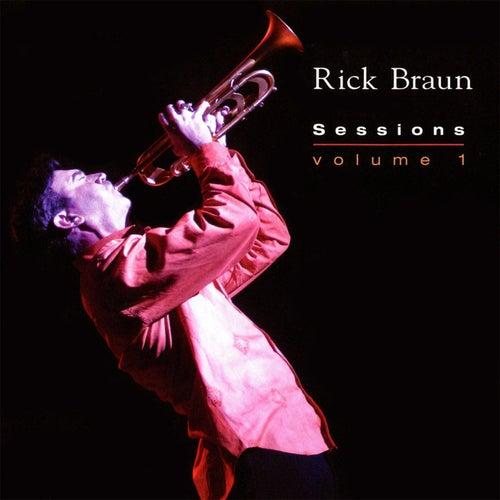 Sessions (Volume 1) by Rick Braun