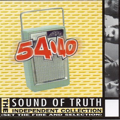 Sound of Truth (The Independent Collection) de 54-40