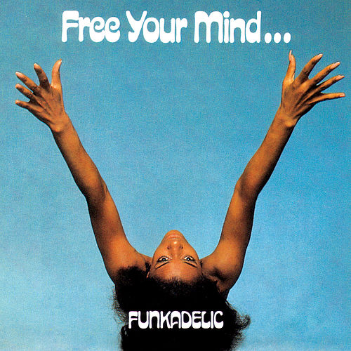 Free Your Mind... de Funkadelic