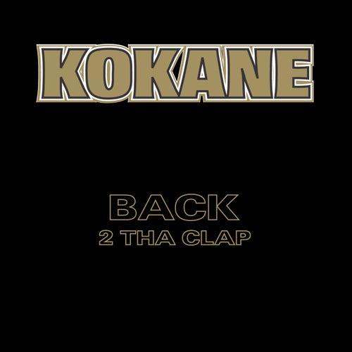 Back 2 Tha Clap de Kokane