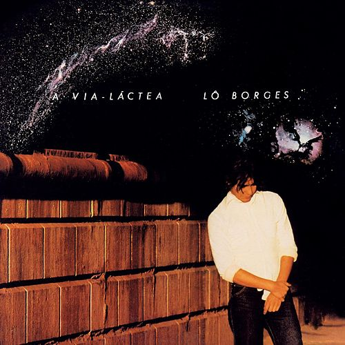 A Via-Láctea by Lô Borges