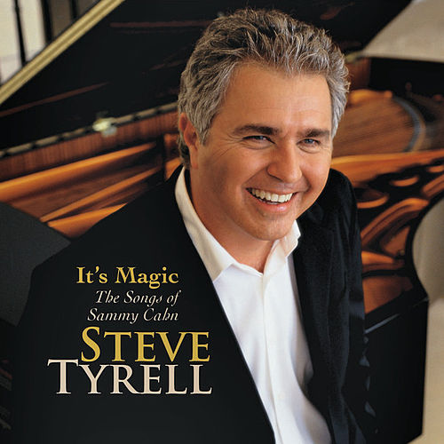 It's Magic, The Songs of Sammy Cahn von Steve Tyrell