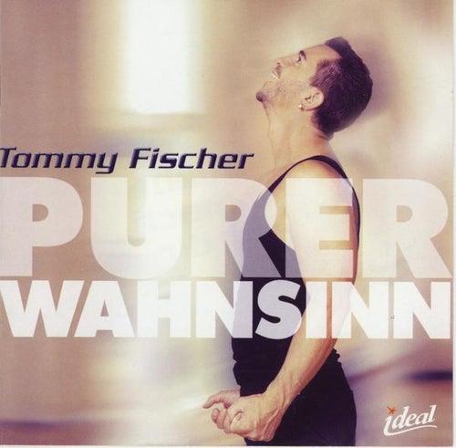 Purer Wahnsinn von Tommy Fischer