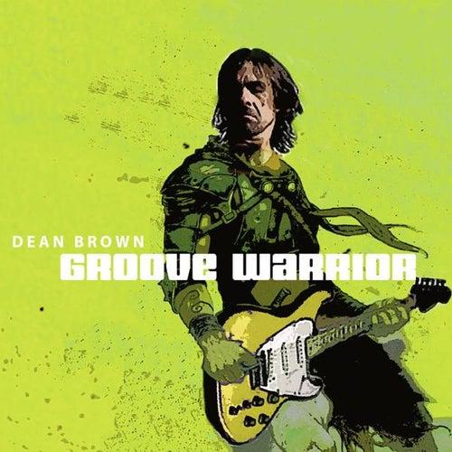 Groove Warrior by Dean Brown