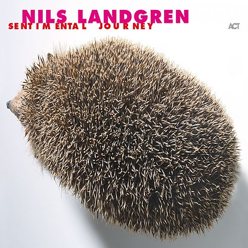 Sentimental Journey von Nils Landgren