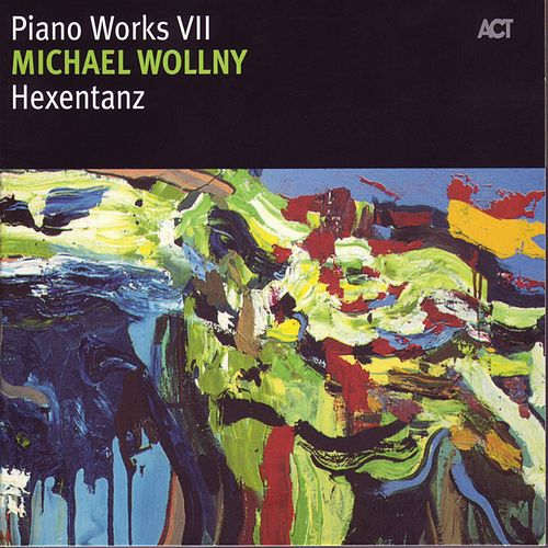 Hexentanz - Piano Works VII by Michael Wollny
