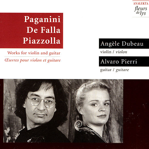 Paganini, de Falla, Piazzolla: Works For Violin And Guitar by Angèle Dubeau