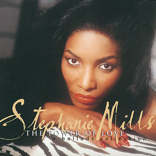 The Power Of Love/A Ballads Collection by Stephanie Mills