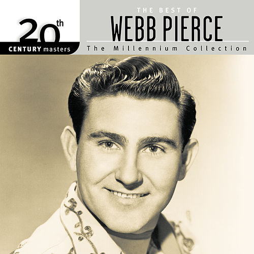 20th Century Masters: The Millennium Collection: Best Of Webb Pierce by Webb Pierce