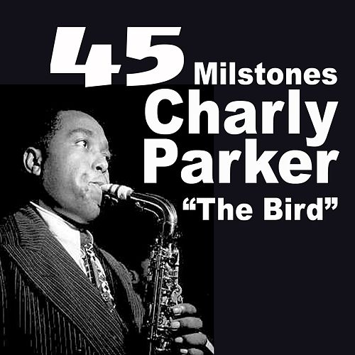 45 Milstones from Charly Parker the Bird (Milstones from Charlie Parker) by Charlie Parker