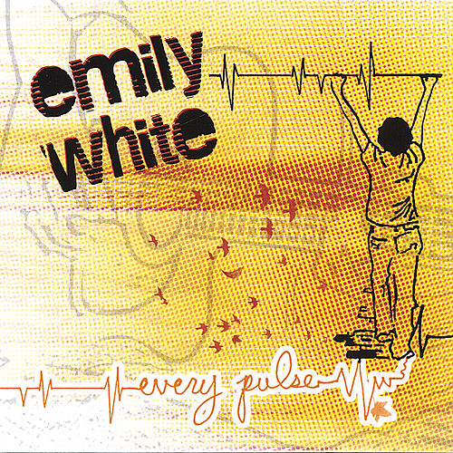 Every Pulse by Emily White
