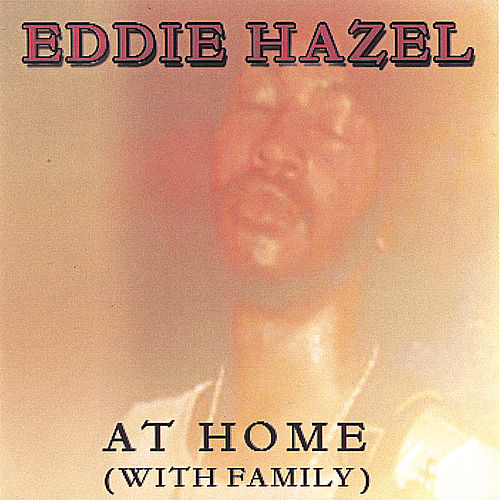 AT HOME by Eddie Hazel