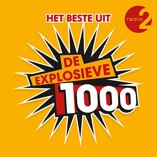 De Explosieve 1000 Van Radio 2 de Various Artists