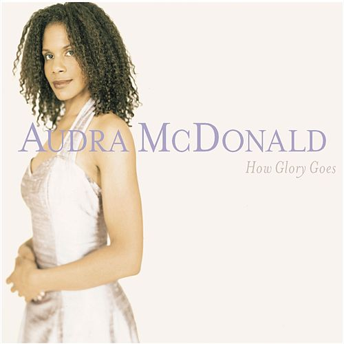How Glory Goes de Audra McDonald
