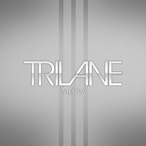 Meow by Trilane