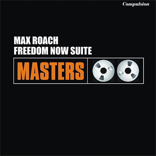 Freedom Now Suite de Max Roach