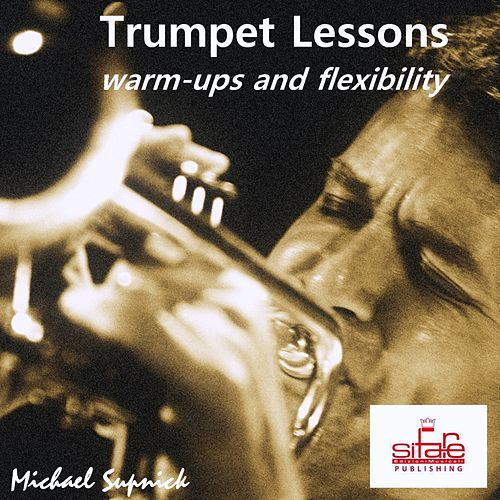 Trumpet Lessons (Daily Warm-Ups and Flexibility Tutorial) by Michael Supnick