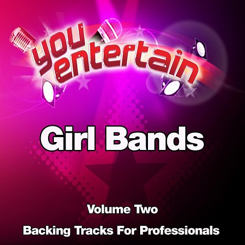Girl Bands - Professional Backing Tracks, Vol  2 by You