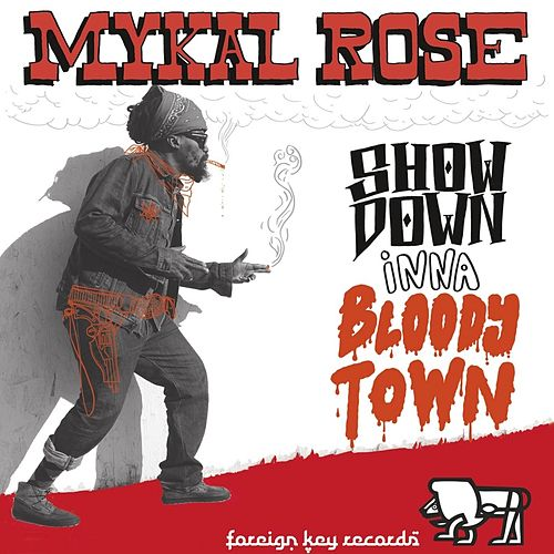 Showdown Inna Bloody Town by Mykal Rose