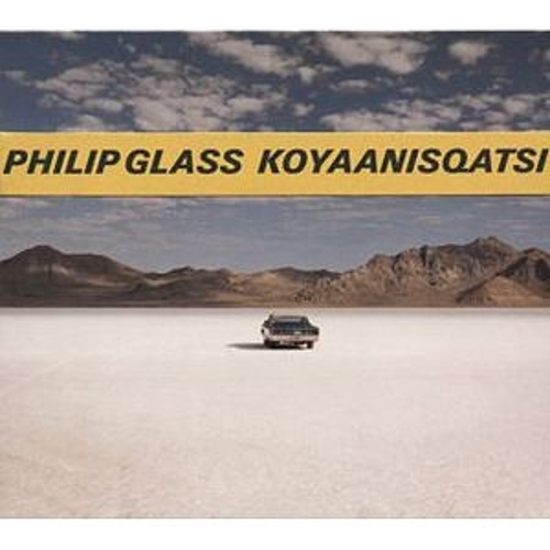 Koyaanisqatsi by Philip Glass