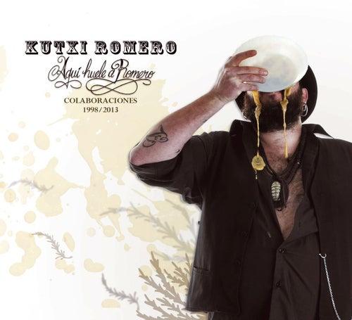 Aquí huele a romero (Colaboraciones 1998-2003) von Kutxi Romero