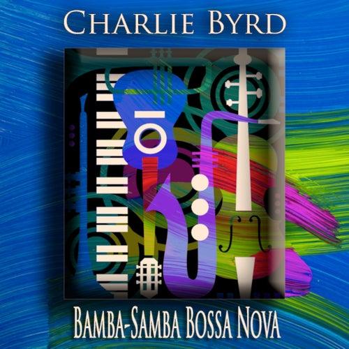Bamba-Samba Bossa Nova (Bossa Nova Jazz) von Charlie Byrd