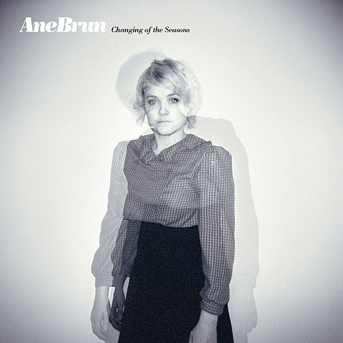 Changing Of The Seasons by Ane Brun