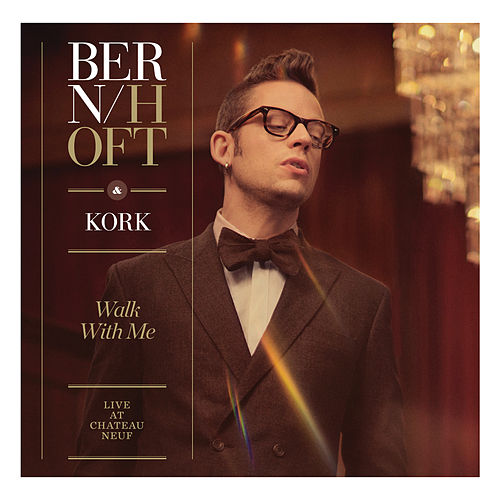Walk With Me - Live At Chateau Neuf de Bernhoft