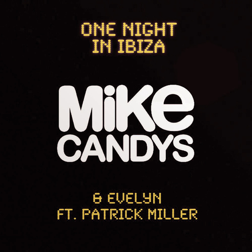 One Night In Ibiza (feat. Patrick Miller) (Feat. Patrick Miller) de Mike Candys