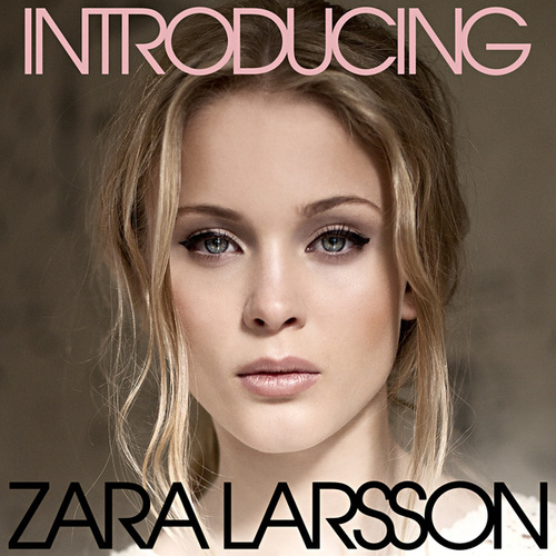 Introducing by Zara Larsson