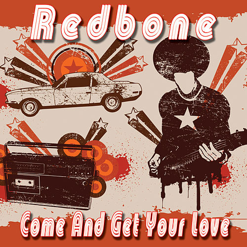 Come And Get Your Love by Redbone