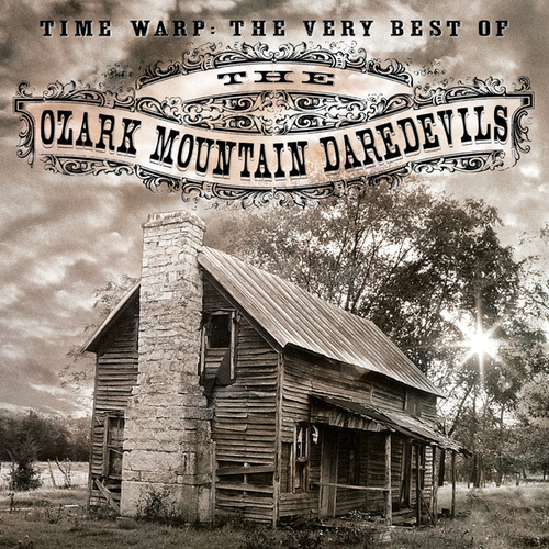 Time Warp: The Very Best Of Ozark Mountain Daredevils by Ozark Mountain Daredevils