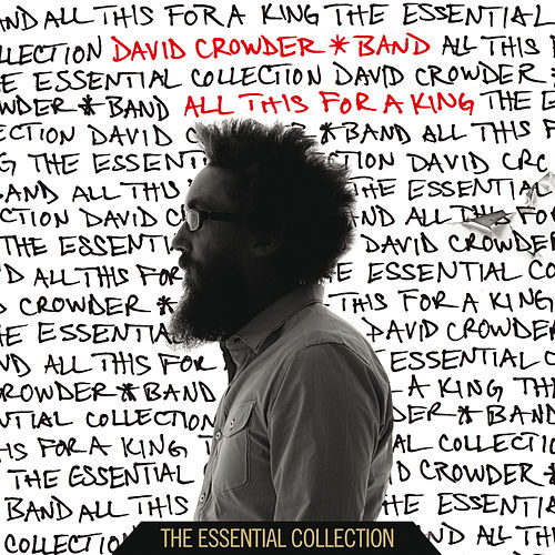 All This For A King: The Essential Collection de David Crowder Band