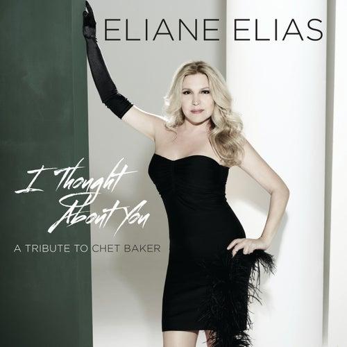 I Thought About You (A Tribute To Chet Baker) von Eliane Elias