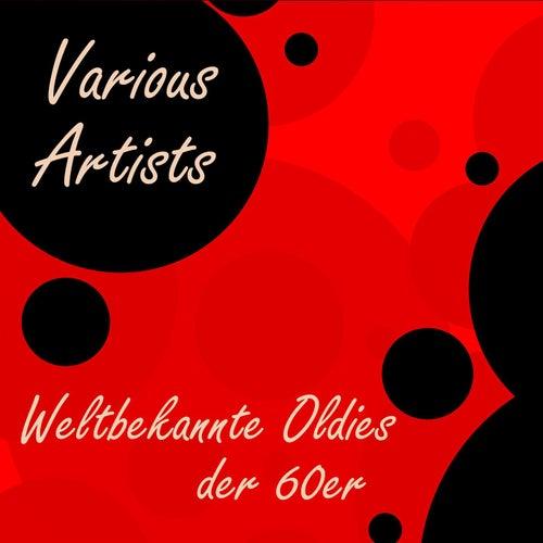 Weltbekannte Oldies der 60er von Various Artists