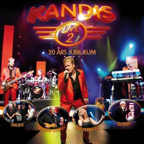 Kandis Live 2 - 20 års Jubilæum by Kandis