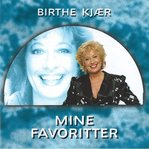 Mine Favoritter by Birthe Kjær