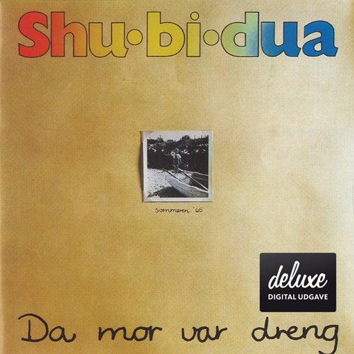 Da Mor Var Dreng (Deluxe Udgave) by Shu-Bi-Dua