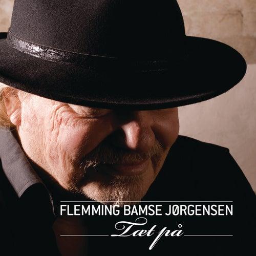 Tæt På de Flemming Bamse Jørgensen
