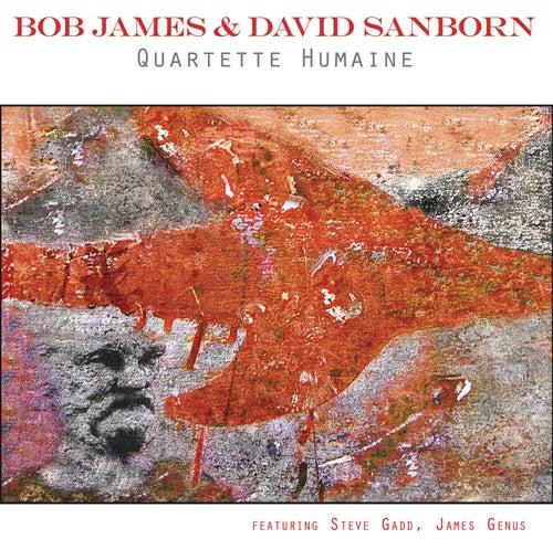 Quartette Humaine by Bob James and David Sanborn