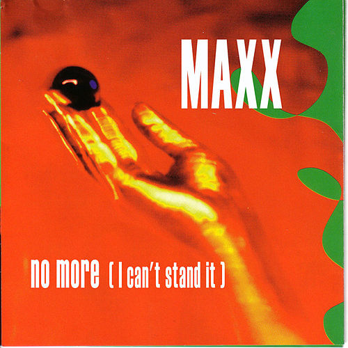 No More (I can't stand it) von Maxx