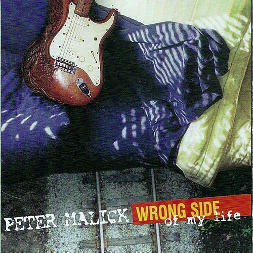 Wrong Side of My Life von Peter Malick