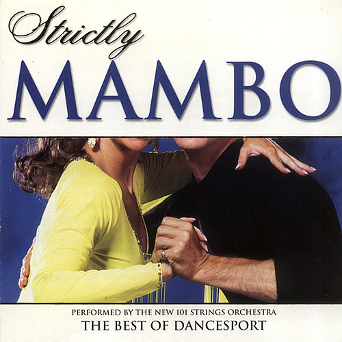 Strictly Ballroom Series: Strictly Mambo von The New 101 Strings Orchestra