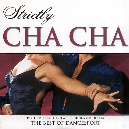 Strictly Ballroom Series: Strictly Cha Cha von The New 101 Strings Orchestra