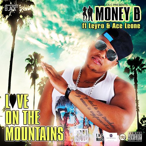 Love On the Mountains (T.n.c Music) by Money B