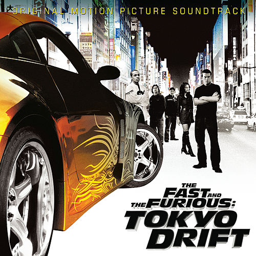 The Fast And The Furious: Tokyo Drift (Original Motion Picture Soundtrack) de Various Artists