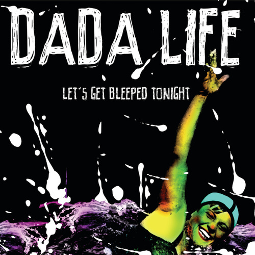 Let's Get Bleeped Tonight (Remixes) by Dada Life